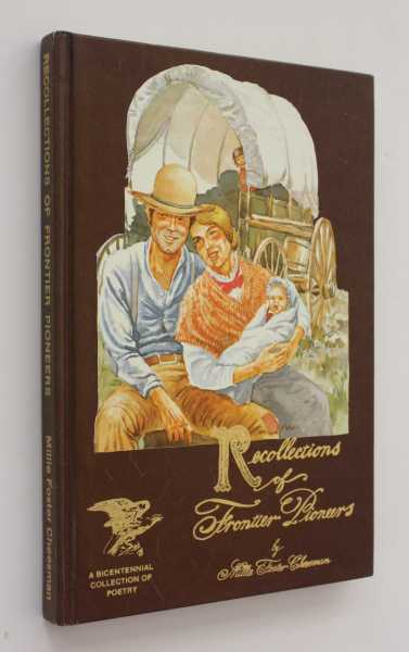 Recollections of Frontier Pioneers: A Bicentennial Collection of Poetry, Cheesman, Millie Foster