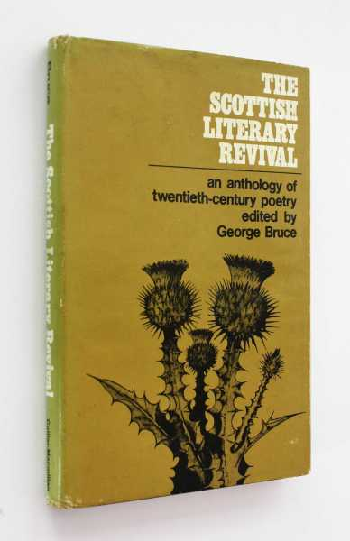 The Scottish Literary Revival: An Anthology of Twentieth-Century Poetry, Bruce (ed), George