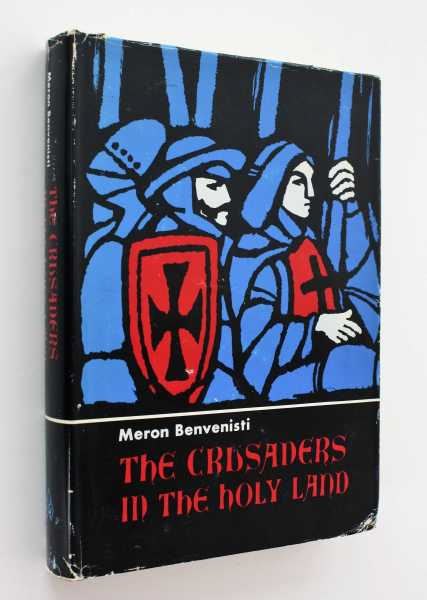 The Crusaders in the Holy Land, Benvenisti, Meron