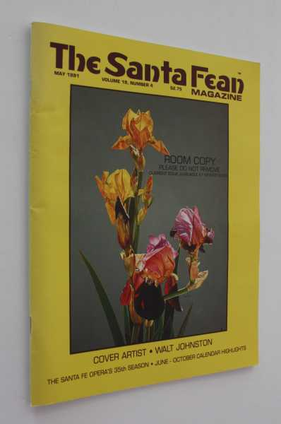 The Santa Fean Magazine, May 1991, Volume 19, Number 4, Bauer (ed), Betty