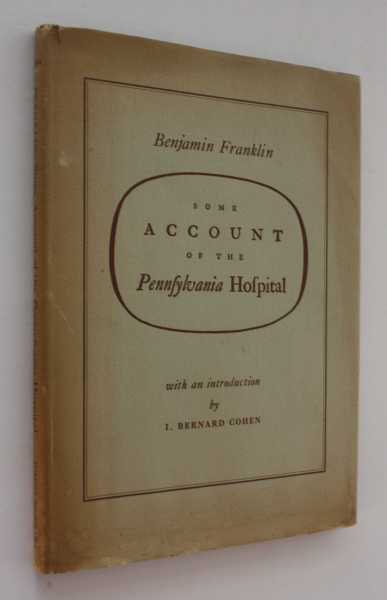 Some Account of the Pennsylvania Hospital, Franklin, Benjamin