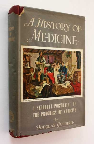 A History of Medicine: With 72 Plates, Guthrie, Douglas
