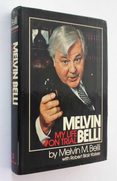 Melvin Belli: My Life on Trial, Belli, Melvin M.