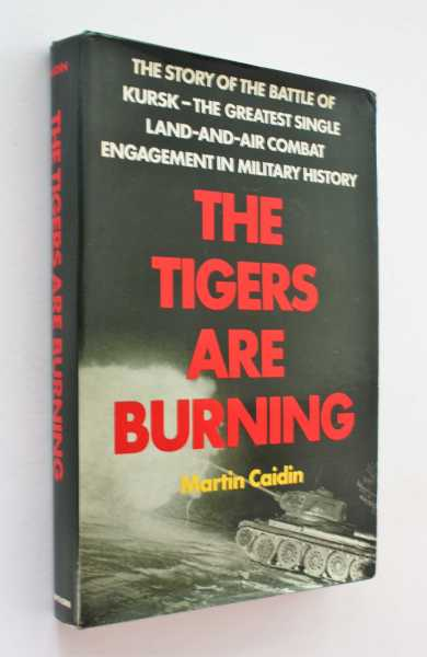The Tigers are Burning, Caidin, Martin