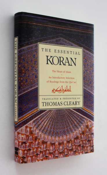The Essential Koran: The Heart of Islam, Cleary, Thomas