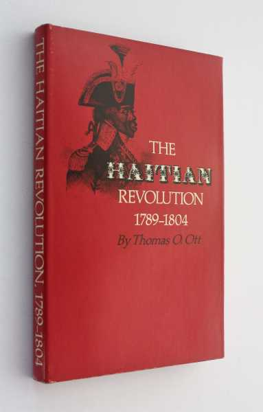 The Haitian Revolution, 1789-1804, Ott, Thomas O.