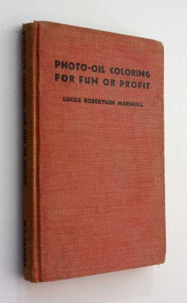 Photo-Oil Coloring for Fun and Profit, Marshall, Lucile Robertson