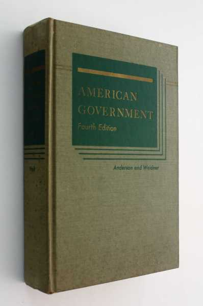 American Government: Fourth Edition, Anderson and Edward W. Weidner, William