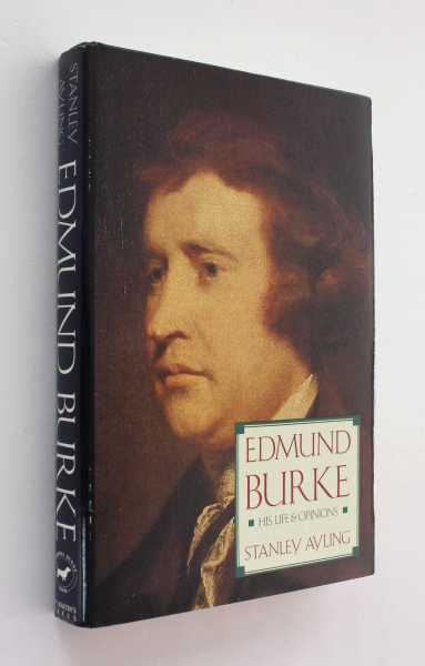 Edmund Burke: His Life and Opinions, Ayling, Stanley