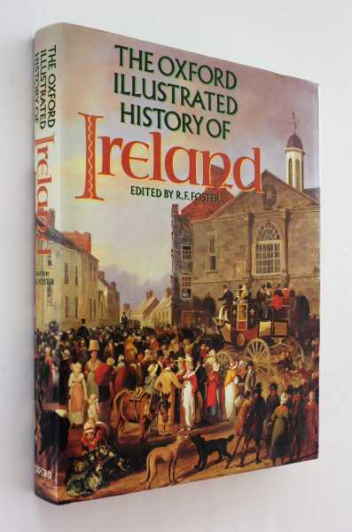 The Oxford Illustrated History of Ireland, Foster (ed), R. F.