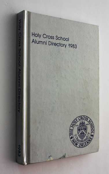 Holy Cross School Alumni Directory 1983, Holy Cross School - New Orleans