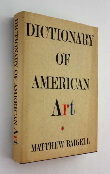 Dictionary of American Art, Baigell, Matthew