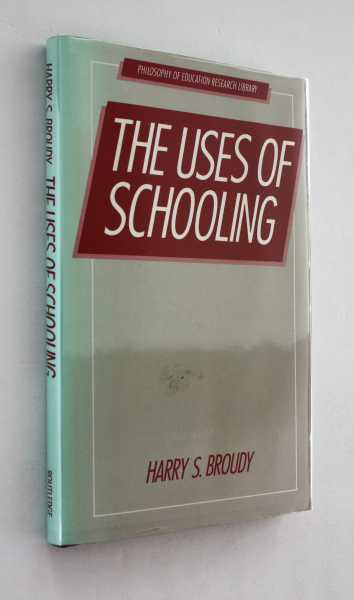 The Uses of Schooling, Broudy, Harry S.