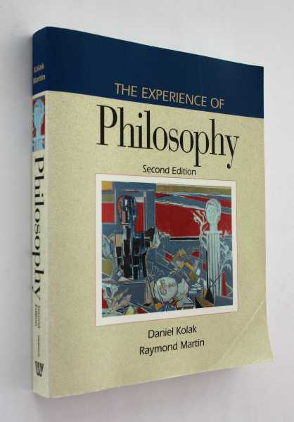 The Experience of Philosophy, Kolak and Raymond Martin, Daniel