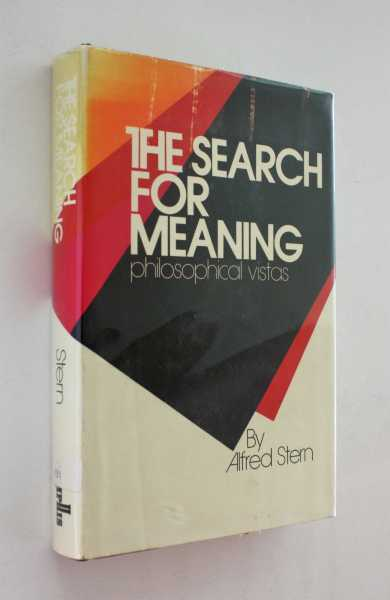 The Search for Meaning: Philosophical Vistas, Stern, Ph.D., Alfred