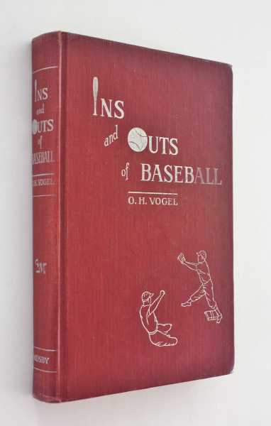 Ins and Outs of Baseball, Vogel, O. H. (Otts)