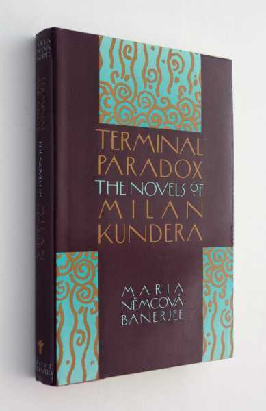 Terminal Paradox: The Novels of Milan Kundera, Banerjee, Maria Nemcova