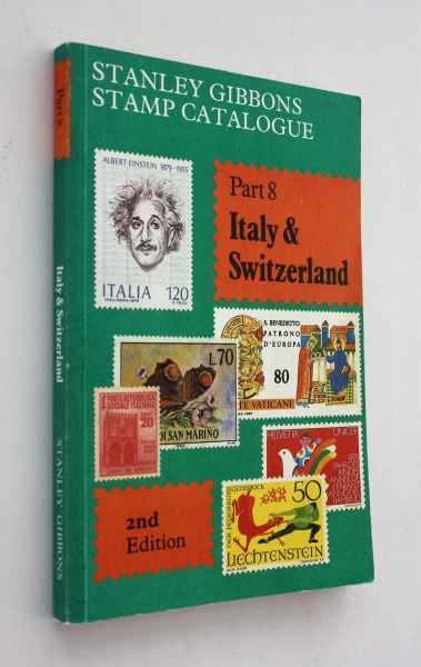 Stanley Gibbons Stamp Catalogue: Part 8, Italy & Switzerland, Second Edition 1983, Stanley Gibbons