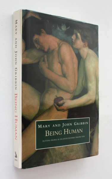 Being Human: Putting people in an evolutionary perspective, Gribbin, Mary and John
