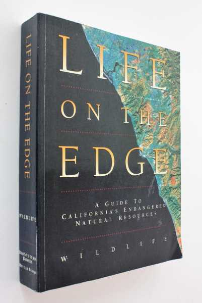 Life on the Edge: A Guide to California's Endangered Natural Resources, Thelander (ed), Carl G.