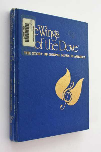 The Wings of the Dove: The Story of Gospel Music in America, Blackwell, Lois S.