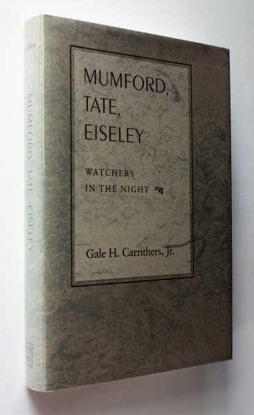 Mumford, Tate, Eiseley: Watchers in the Night, Carrithers, Jr., Gale H.