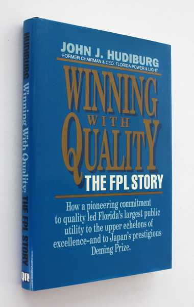 Winning With Quality: The FPL Story, Hudiburg, John J.