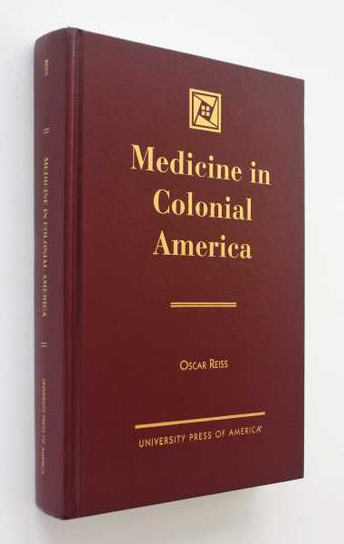Medicine In Colonial America, Reiss, Oscar