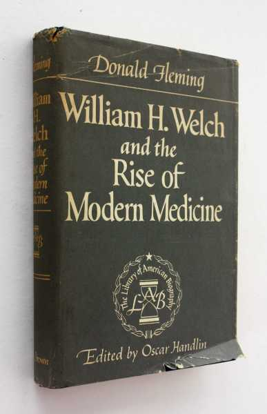 William H. Welch and the Rise of Modern Medicine, Fleming, Donald