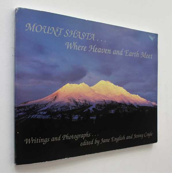 Mount Shasta ... Where Heaven and Earth Meet, English and Jenny Coyle (eds), Jane