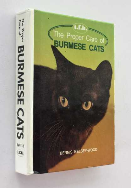 The Proper Care of Burmese Cats, Kelsey-Wood, Dennis