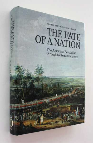 The Fate of a Nation: The American Revolution through contemporary eyes, Cumming and Hugh F. Rankin, William P.