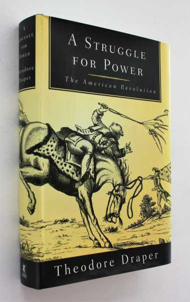A Struggle for Power: The American Revolution, Draper, Theodore