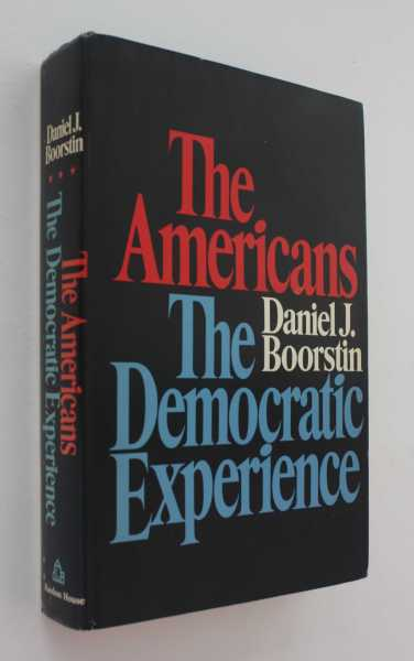 The Americans: The Democratic Experience, Boorstin, Daniel J.