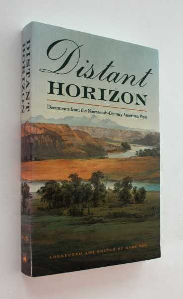 Distant Horizon: Documents from the Nineteenth-Century American West, Noy (ed), Gary