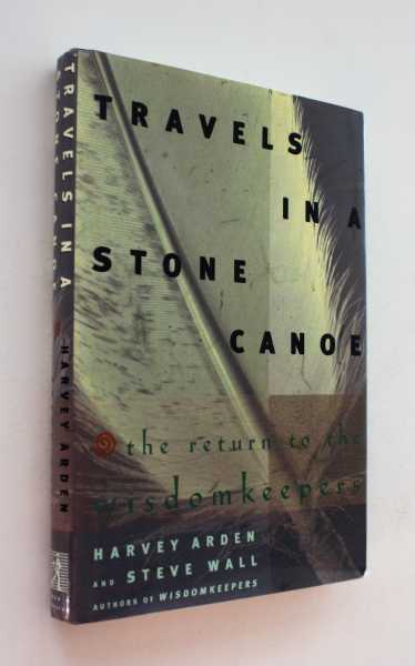 Travels in a Stone Canoe: The Return to the Wisdomkeepers, Arden and Steve Wall, Harvey
