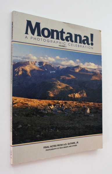Montana!: A Photographic Celebration, Volume 3, Guthrie, Jr., A. B.