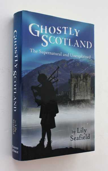 Ghostly Scotland: The Supernatural and Unexplained, Seafield, Lily