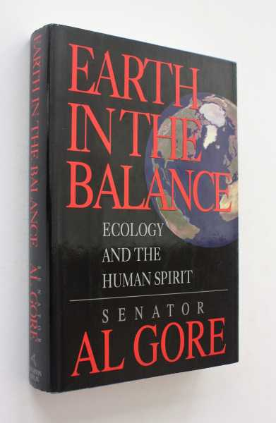 Earth in the Balance: Ecology and the Human Spirit, Gore, Senator Al