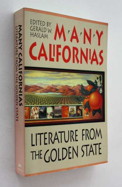 Many Californias: Literature from the Golden State, Haslam (ed), Gerald W.