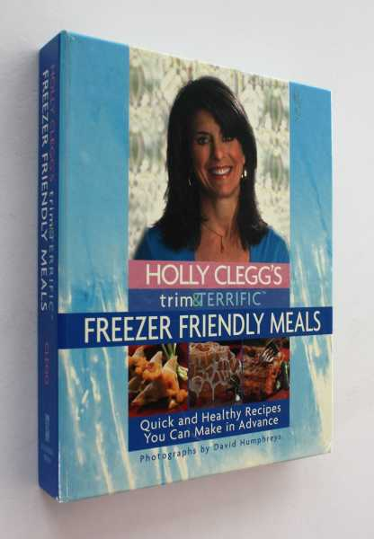 Holly Clegg's Trim & Terrific: Freezer Friendly Meals, Clegg, Holly