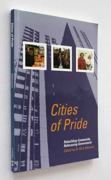 Cities of Pride: Rebuilding Community, Refocusing Government, Atkinson (ed), Dr Dick