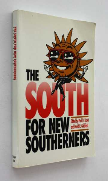 The South for New Southerners, Escott and David R. Goldfield (eds), Paul D.