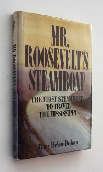 Mr. Roosevelt's Steamboat, Dohan, Mary Helen