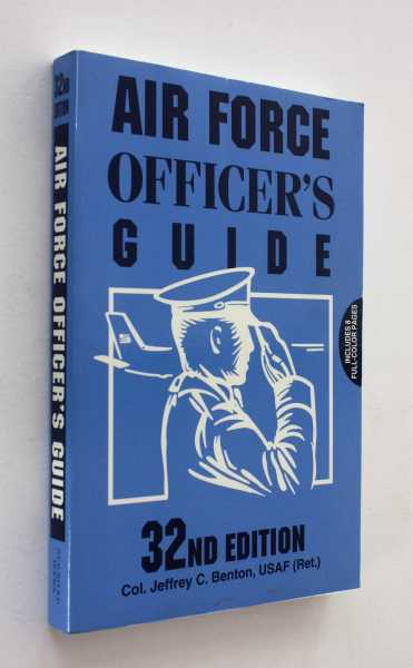 Air Force Officer's Guide, 32nd Edition, Benton, USAF (Ret.), Col. Jeffrey C.