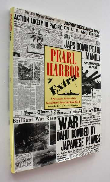 Pearl Harbor Extra: A Newspaper Account of the United States' Entry into World War II, Caren Collection, Eric C.