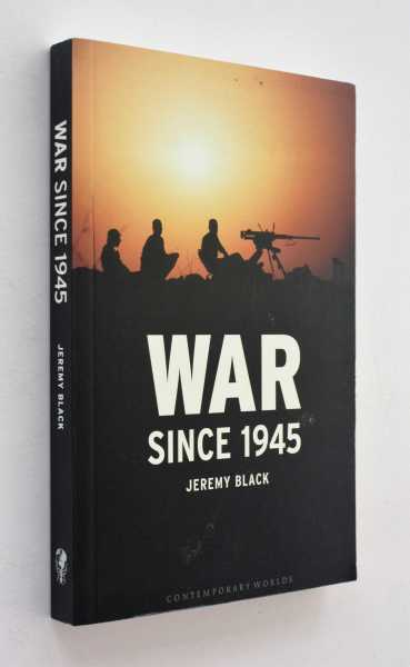 War Since 1945, Black, Jeremy