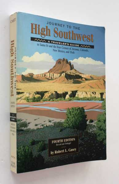 Journey to the High Southwest: A Traveler's Guide, Casey, Robert L.
