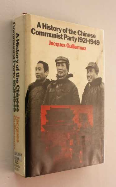 A History of the Chinese Communist Party 1921-1949, Guillermaz, Jacques