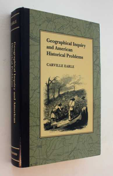 Geographical Inquiry and American Historical Problems, Earle, Carville